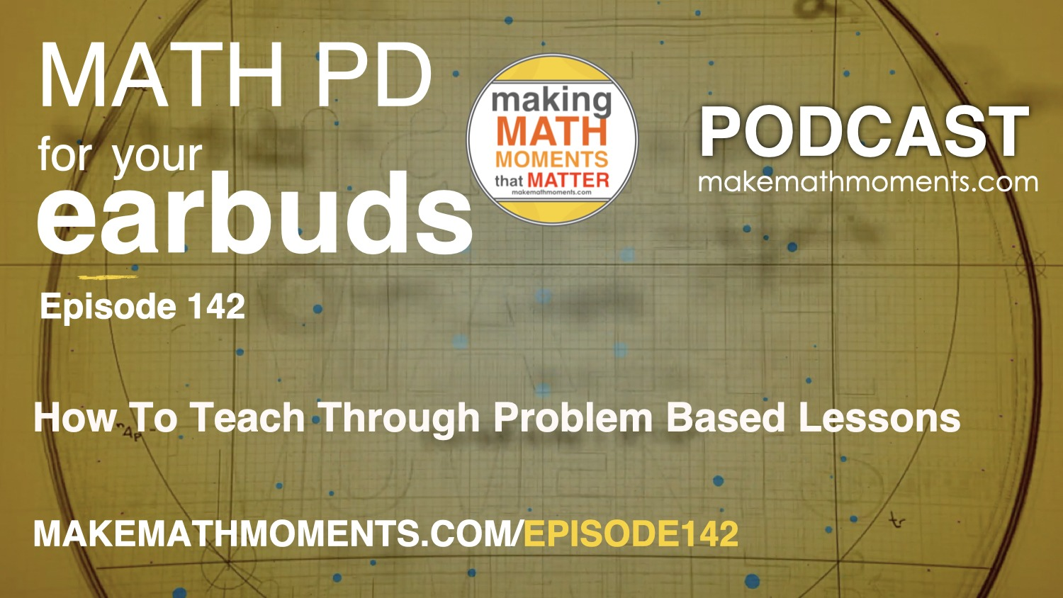 Episode 142: How To Teach Through Problem Based Lessons