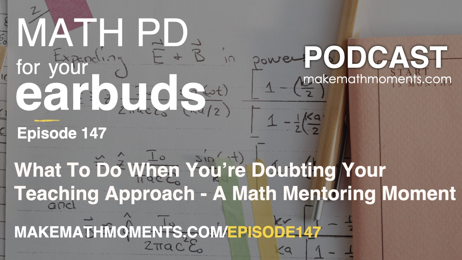 Episode #147:What To Do When You're Doubting Your Teaching Approach – A Math Mentoring Moment