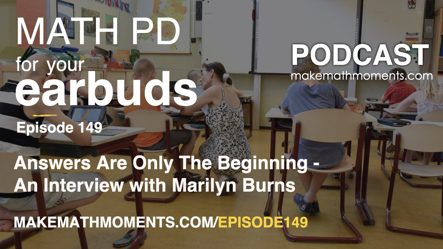 Episode 149: Answers Are Only The Beginning –  An Interview with Marilyn Burns