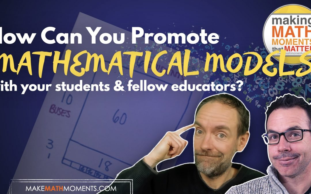 How Do I Promote Mathematical Models with My Students?