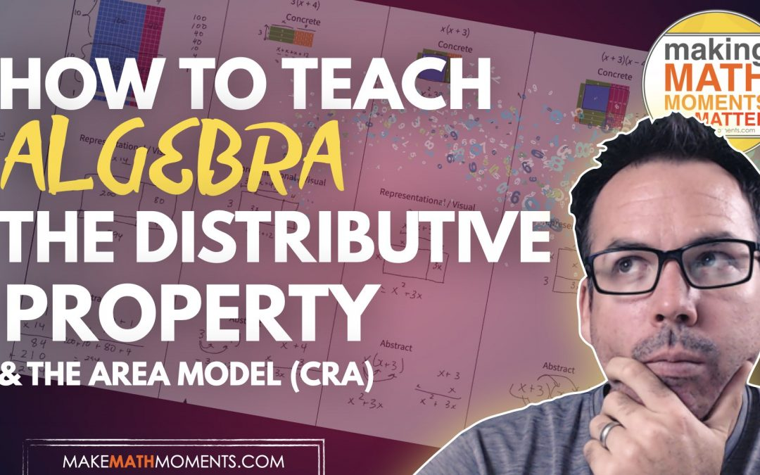 How To Teach Algebra: The Distributive Property Progression with the Area Model (CRA)